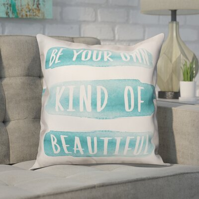 Crayton Watercolor Be Your Own Beautiful Quote Throw Pillow