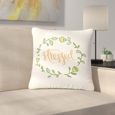 Busy Bree Stressed Out Floral Outdoor Throw Pillow Size: 18 H x 18 W x 5 D