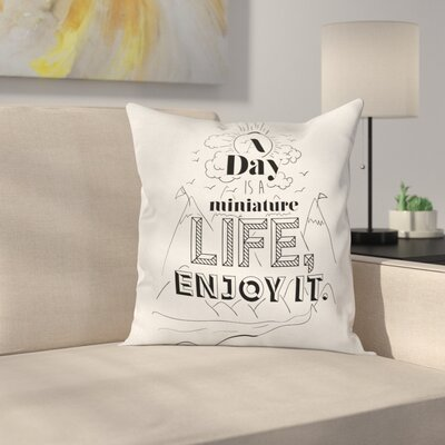 Quote Positive Life Message Square Pillow Cover Size: 16 x 16