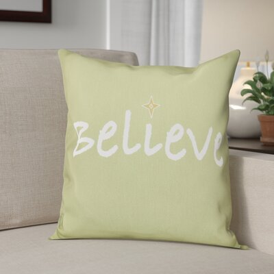 Believe Print Throw Pillow Size: 20 H x 20 W, Color: Green