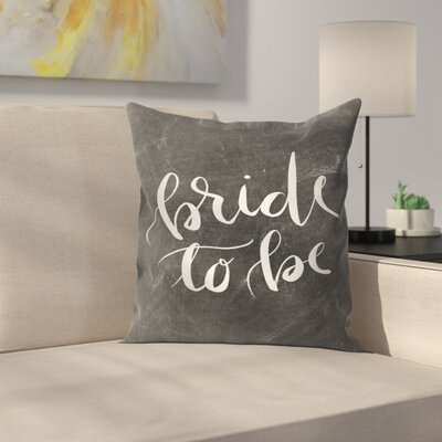 Jetty Printables Chalkboard Bride to be Typography Throw Pillow Size: 18 x 18