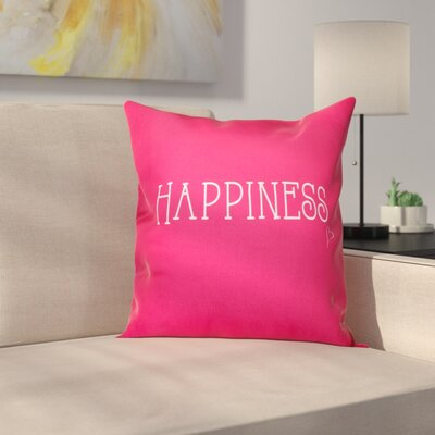 Olevia Happiness Throw Pillow Size: 20 H x 20 W, Color: Bright Pink