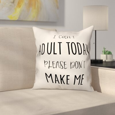 Opperman I Cant Adult Today Throw Pillow
