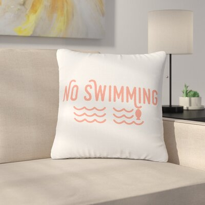 Jackie Rose No Swimming Typography Outdoor Throw Pillow Size: 16 H x 16 W x 5 D