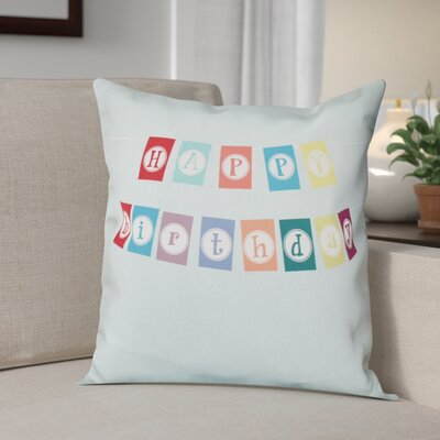 Happy Birthday Print Outdoor Throw Pillow Size: 18 H x 18 W, Color: Aqua