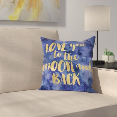 Love You To Moon Back Throw Pillow Size: 16 H x 16 W x 2 D, Color: Gold / Blue Watercolor