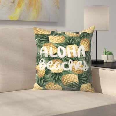 Jetty Printables Aloha Beaches Pineapple Throw Pillow Size: 16 x 16