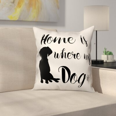 Oppenheimer Home is Where My Dog is Throw Pillow