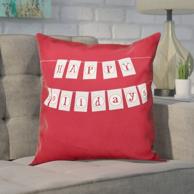 Clemmie Happy Holidays Outdoor Throw Pillow Size: 18 H x 18 W, Color: Cranberry
