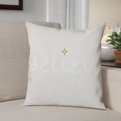 Believe Print Throw Pillow Size: 16 H x 16 W, Color: Cream