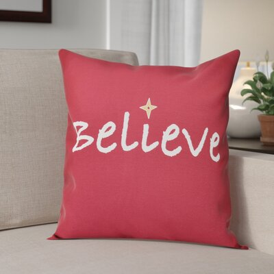 Believe Print Throw Pillow Size: 26 H x 26 W, Color: Cranberry
