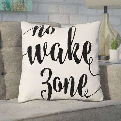 Bomar No Wake Zone Typography Cotton Throw Pillow Size: 16 H x 16 W, Color: Black