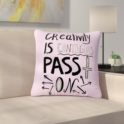 Vasare Nar Creativity is Contagious Outdoor Throw Pillow Size: 16 H x 16 W x 5 D