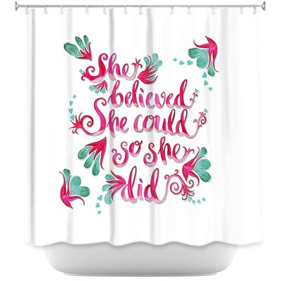 She Believed Shower Curtain Color: White