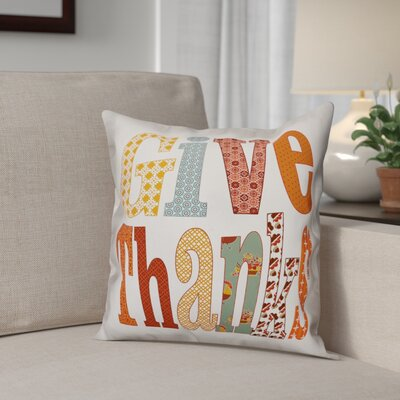 Give Thanks Throw Pillow Pillow Use: Outdoor