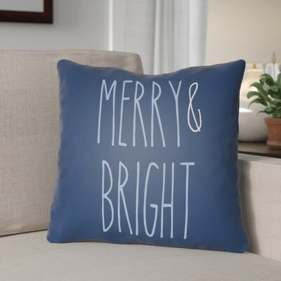 Merry & Bright Indoor/Outdoor Throw Pillow Size: 20 H x 20 W x 4 D, Color: Blue
