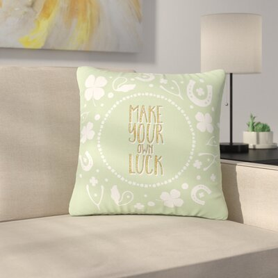 Own Luck Outdoor Throw Pillow Size: 18 H x 18 W x 5 D