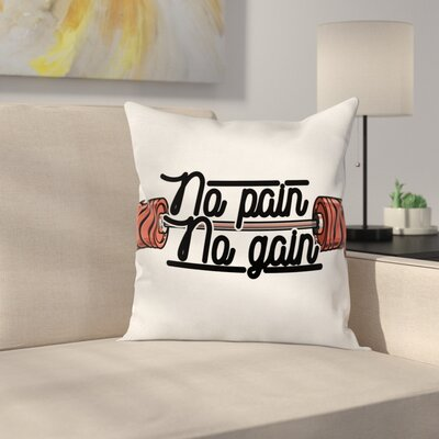 Fitness No Pain No Gain Sign Square Pillow Cover Size: 18 x 18