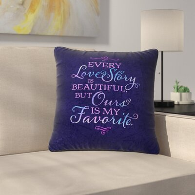 Noonday Design Every Love Story Is Beautiful Outdoor Throw Pillow Size: 18 H x 18 W x 5 D