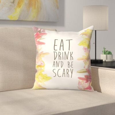 Jetty Printables Eat Drink and be Scary Halloween Print Throw Pillow Size: 16 x 16