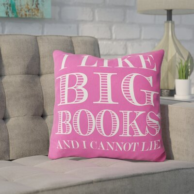 Ewalt I like Big Books Throw Pillow Color: Hot Pink