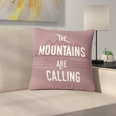 Jackie Rose The Mountains Are Calling Typography Outdoor Throw Pillow Size: 18 H x 18 W x 5 D
