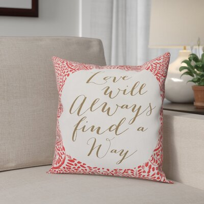 Alvara Love Will Always Find a Way Throw Pillow Color: Red, Size: 16 x 16, Type: Lumbar Pillow