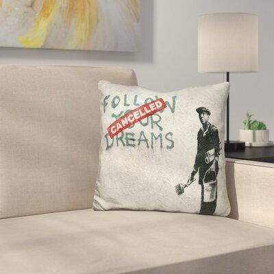 Follow Your Dreams Cancelled Throw Pillow