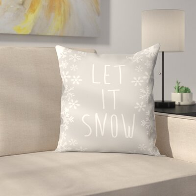 Jetty Printables Fray Let It Snow Winter Print Throw Pillow Size: 18 x 18
