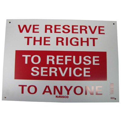 We Reserve the Right to Refuse Service Sign