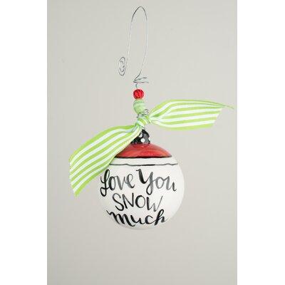 I Love You Snow Much Christmas Ball Ornament F8B42501DB2C4C408C94EC3A486030C1