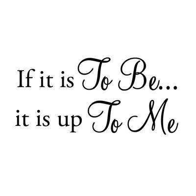 Doddridge If It is to be It is Up to Me Wall Decal C8414952BF1A4C6CA62709F922CD8142