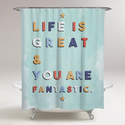Lomanto Life is Great and Fantastic Shower Curtain