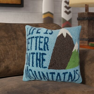 Ratcliff Life is Better in the Moutain Wool Throw Pillow