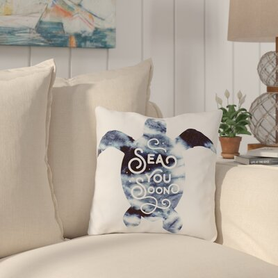 Citium Sea You Soon Outdoor Throw Pillow Size: 18 x 18