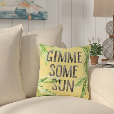 Bermudes Gimme Some Sun Outdoor Throw Pillow Size: 16 x 16