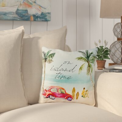 Naule On Island Time Outdoor Throw Pillow Size: 18 x 18