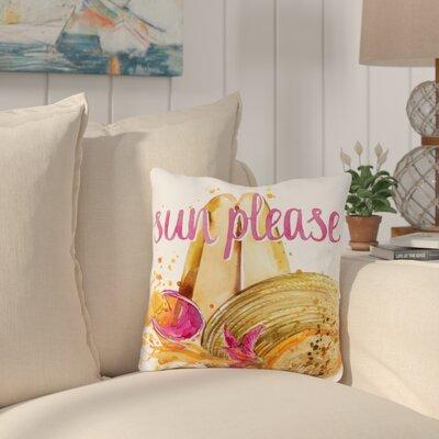 Hamblen Sun Please Outdoor Throw Pillow Size: 18 x 18