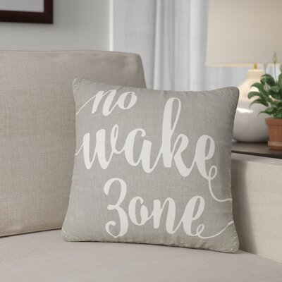 Bomar No Wake Zone Typography Cotton Throw Pillow Size: 16 H x 16 W, Color: Smoke