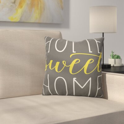 Home Sweet Home Cotton Throw Pillow Size: 18 H x 18 W, Color: Canary