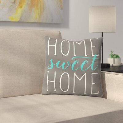 Home Sweet Home Cotton Throw Pillow Size: 18 H x 18 W, Color: Aqua