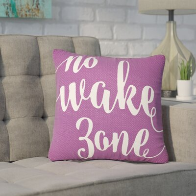 Bomar No Wake Zone Typography Cotton Throw Pillow Size: 16 H x 16 W, Color: Purple