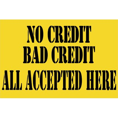 No Credit Bad Credit Banner Size: 24 H x 36 W