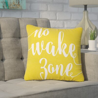 Bomar No Wake Zone Typography Cotton Throw Pillow Size: 18 H x 18 W, Color: Yellow