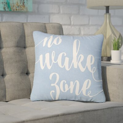 Bomar No Wake Zone Typography Cotton Throw Pillow Size: 20 H x 20 W, Color: Light Blue