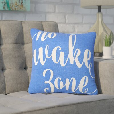 Bomar No Wake Zone Typography Cotton Throw Pillow Size: 18 H x 18 W, Color: Blue