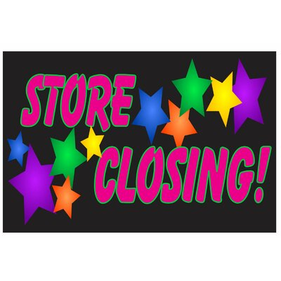Store Closing Banner Size: 24 H x 36 W x 0.18 D