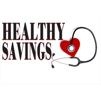 Healthy Savings Banner Size: 24 H x 36 W x 0.18 D