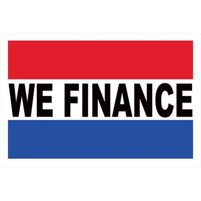 We Finance Banner Size: 24 H x 36 W x 0.18 D