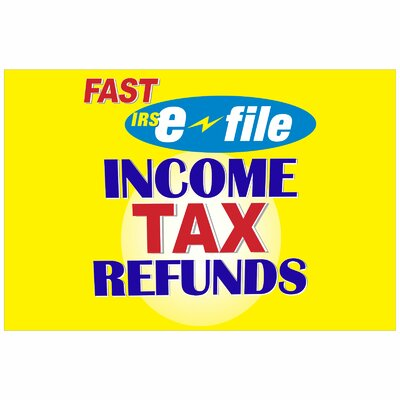 Income Tax Refund Banner Size: 24 H x 36 W x 0.18 D